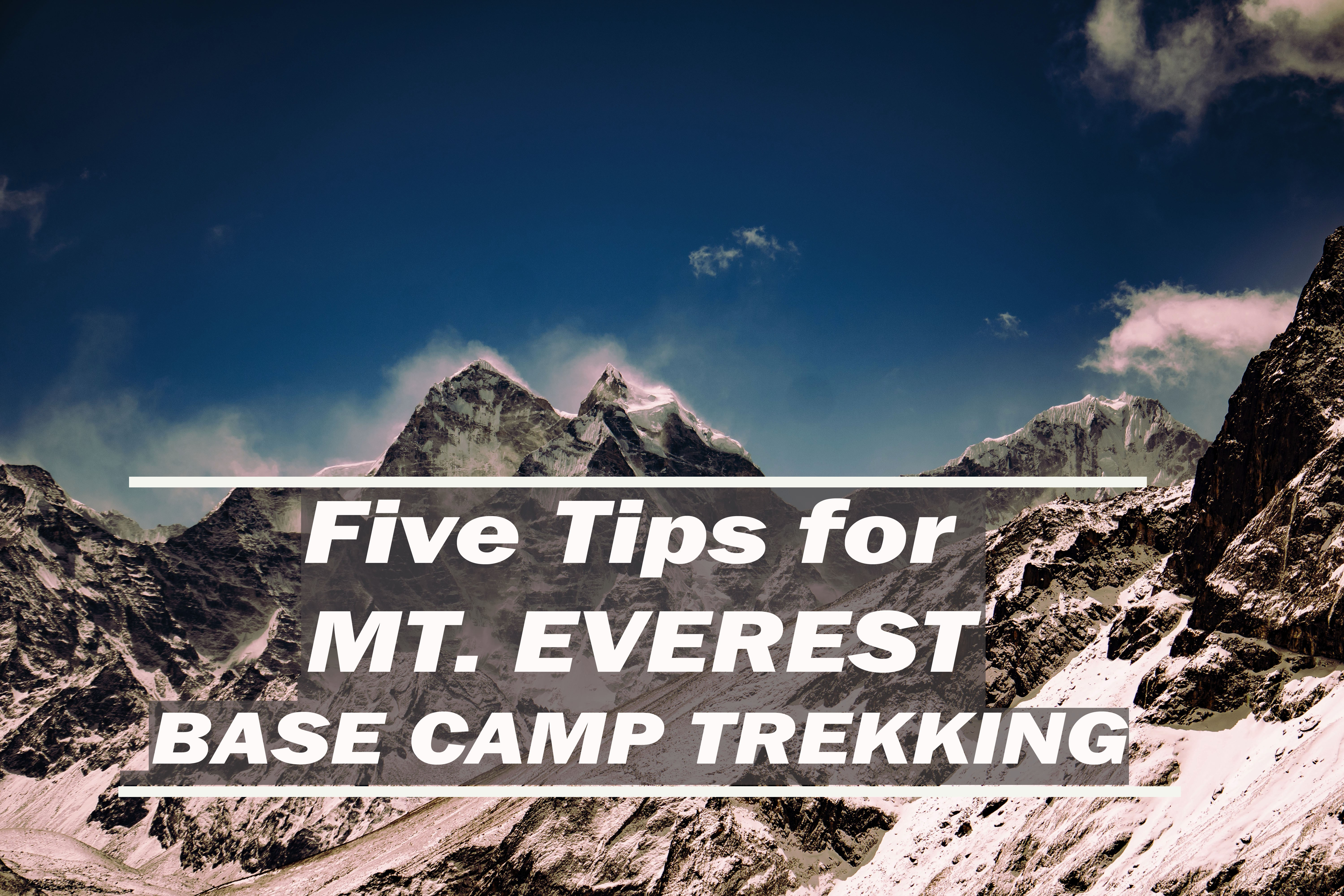 5 Tips for Everest Base Camp Trekking You Should Not Miss