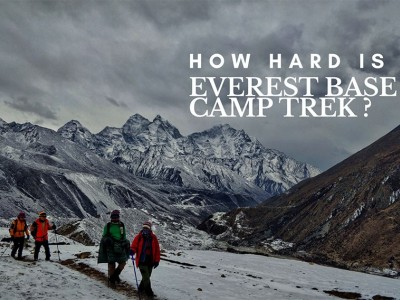 How Hard is Everest Base Camp Trek ?
